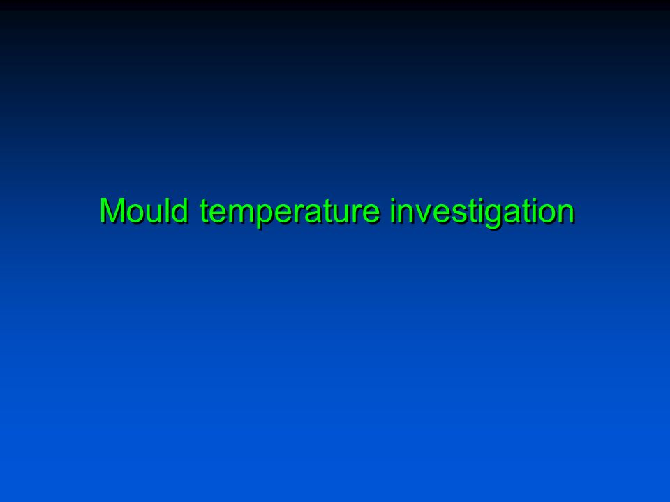 Mould temperature investigation