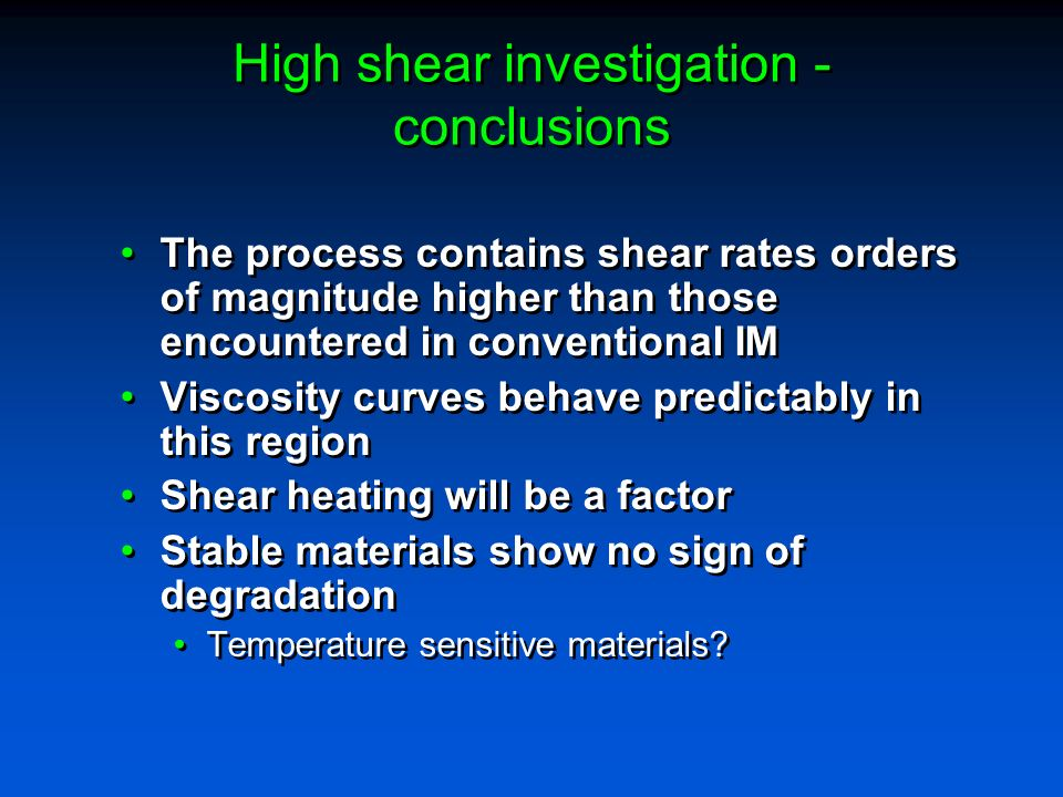 High shear investigation - conclusions
