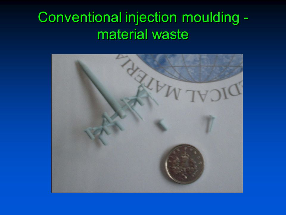 Conventional injection moulding -material waste