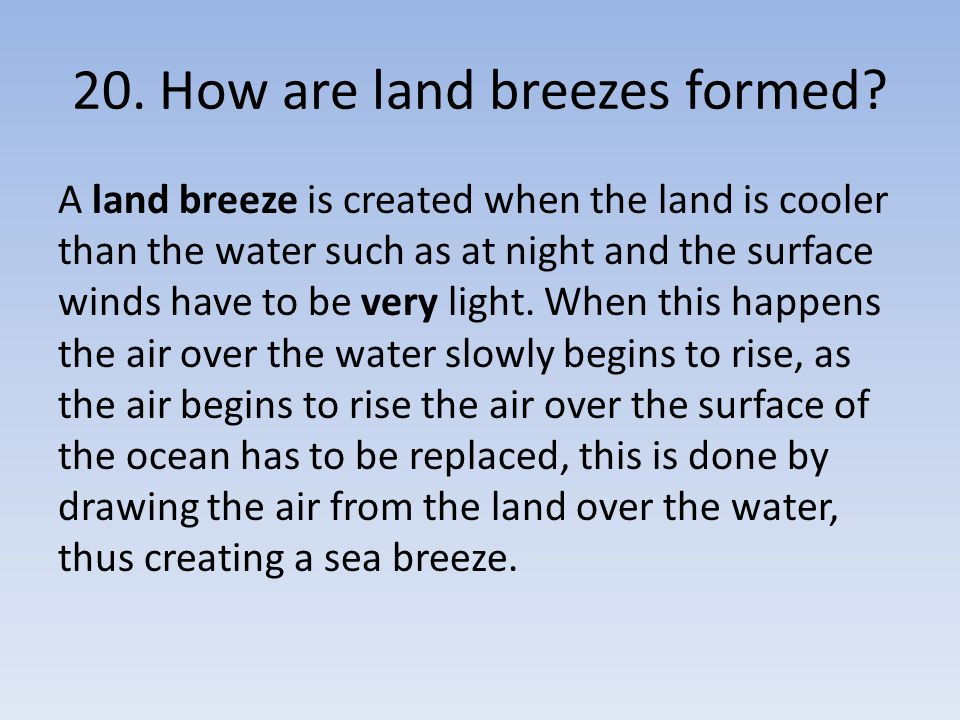 20. How are land breezes formed