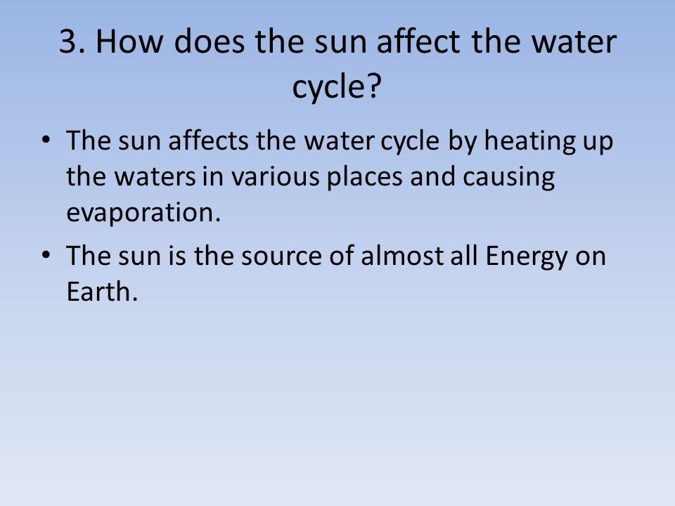 3. How does the sun affect the water cycle