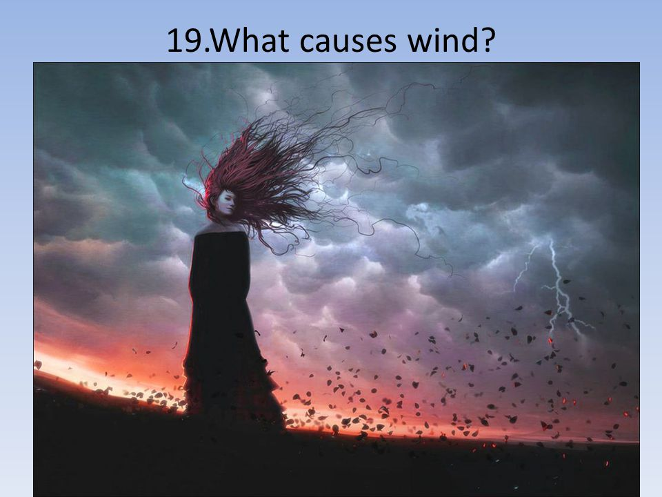 19.What causes wind