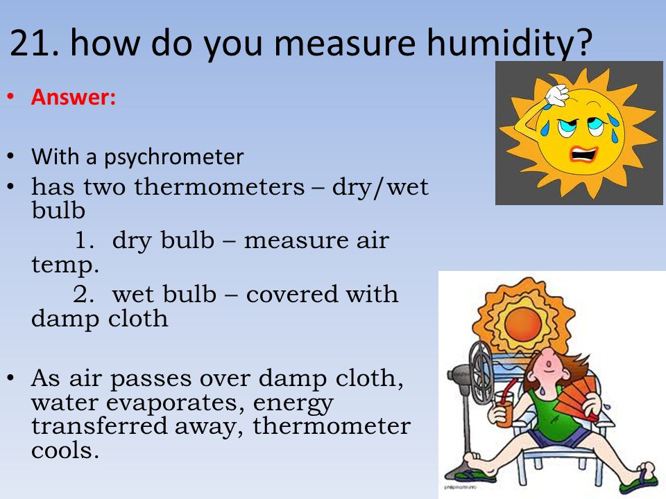 21. how do you measure humidity