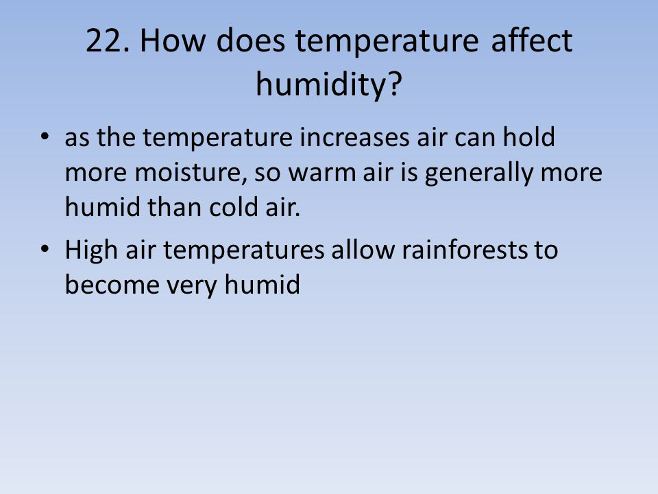 22. How does temperature affect humidity