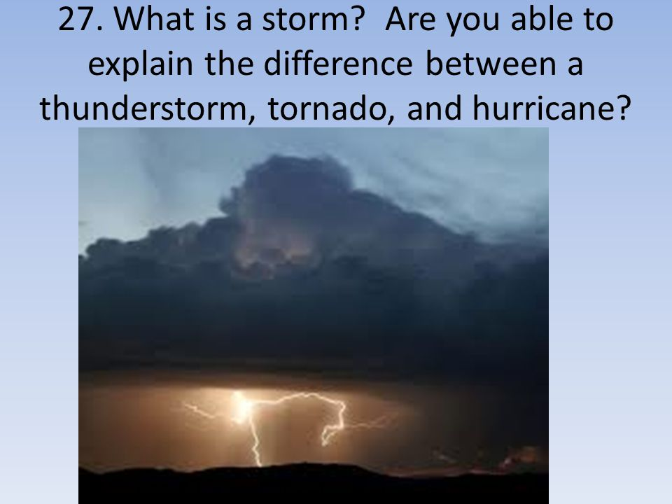 27. What is a storm.