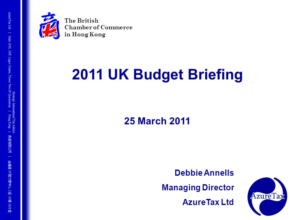 2011 UK Budget Briefing 25 March 2011 Debbie Annells Managing Director