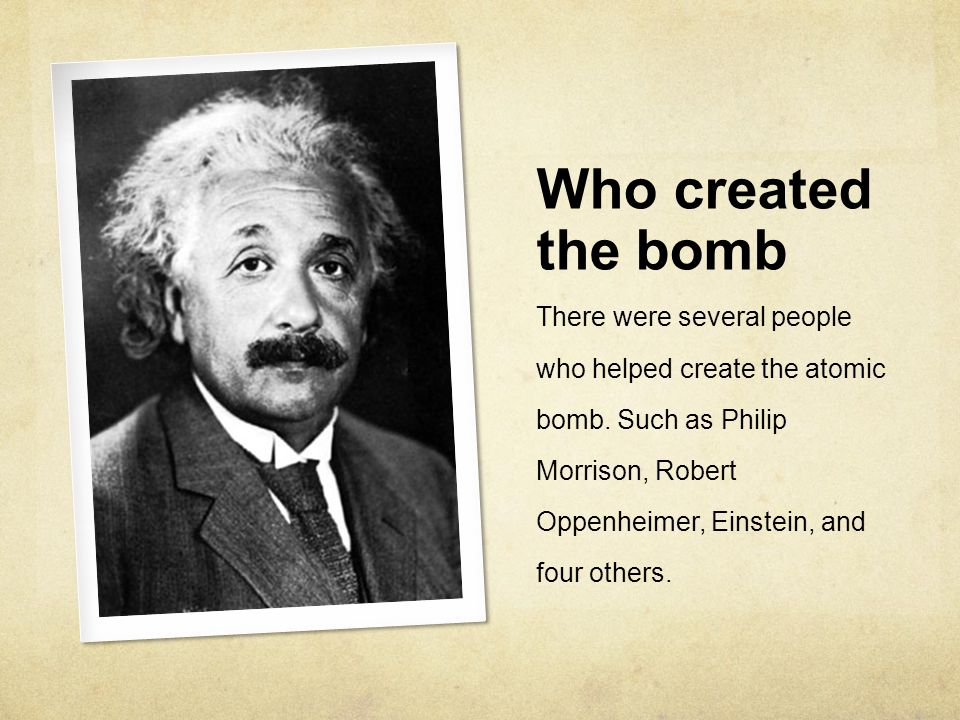 Who created the bomb