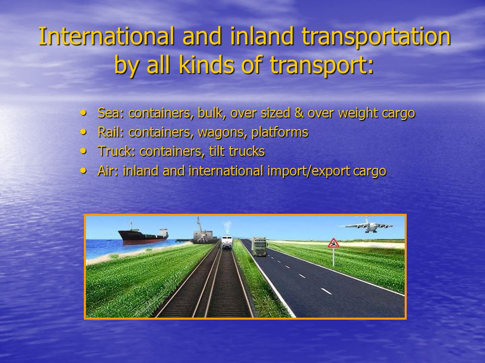 International and inland transportation by all kinds of transport: