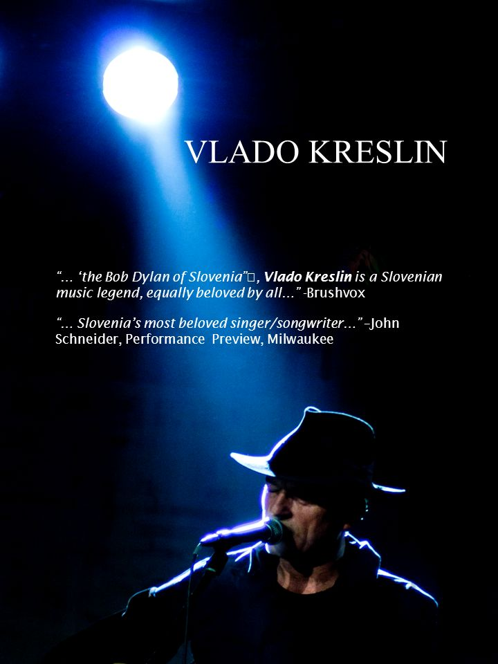 VLADO KRESLIN … 'the Bob Dylan of Slovenia , Vlado Kreslin is a Slovenian music legend, equally beloved by all… -Brushvox.