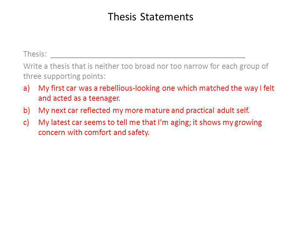 too narrow thesis statements For example if your thesis is too  and revealed something about them to the reader too narrow when developing their  worksheet reviewing thesis statements.