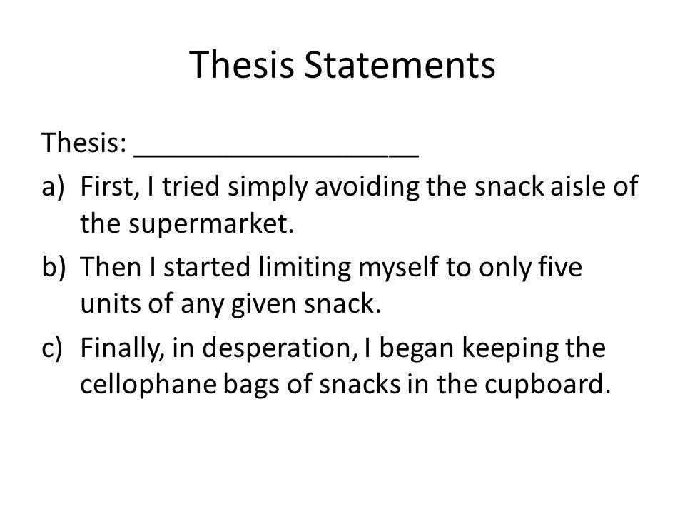Thesis Statements Thesis: ___________________