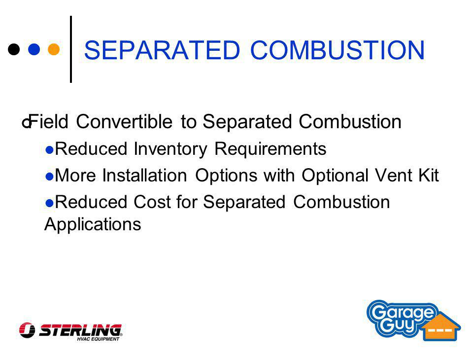 SEPARATED COMBUSTION Field Convertible to Separated Combustion