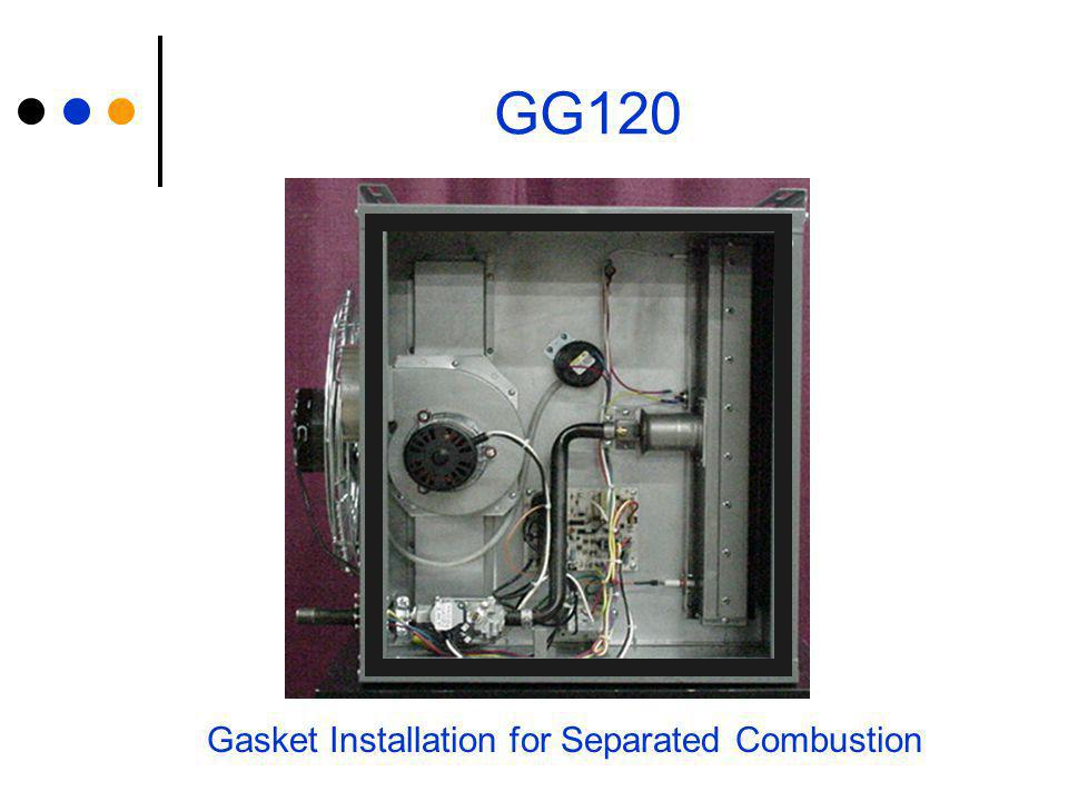 Gasket Installation for Separated Combustion
