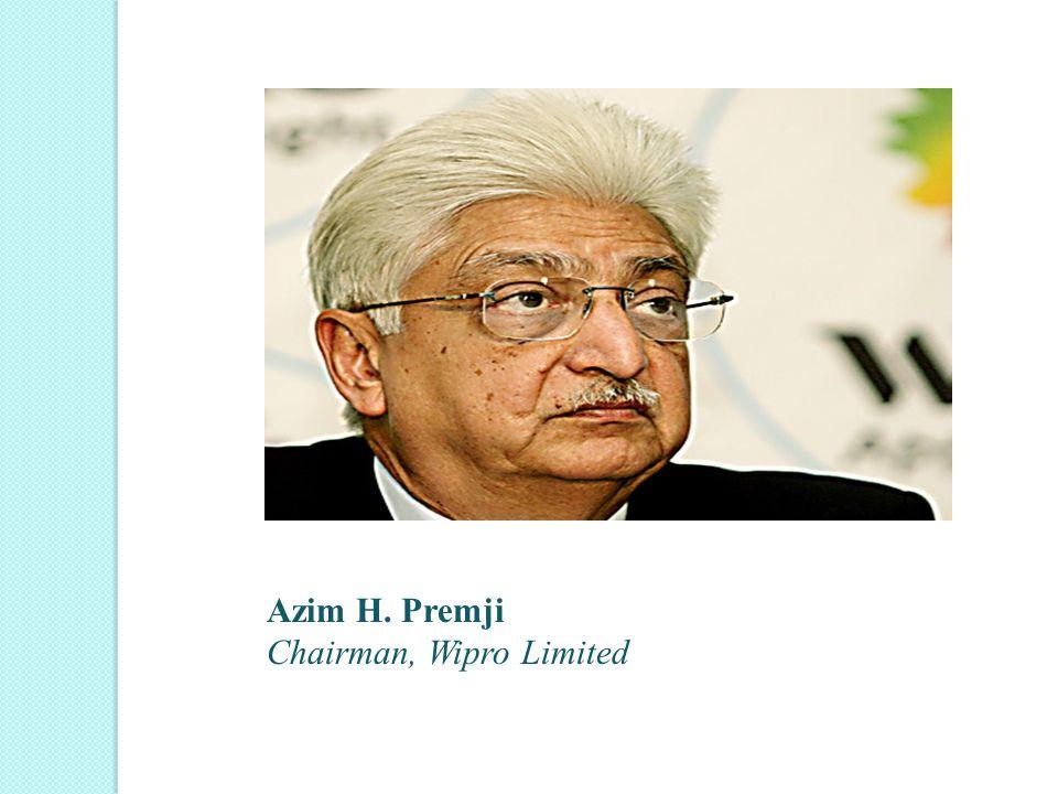 Azim H. Premji Chairman, Wipro Limited