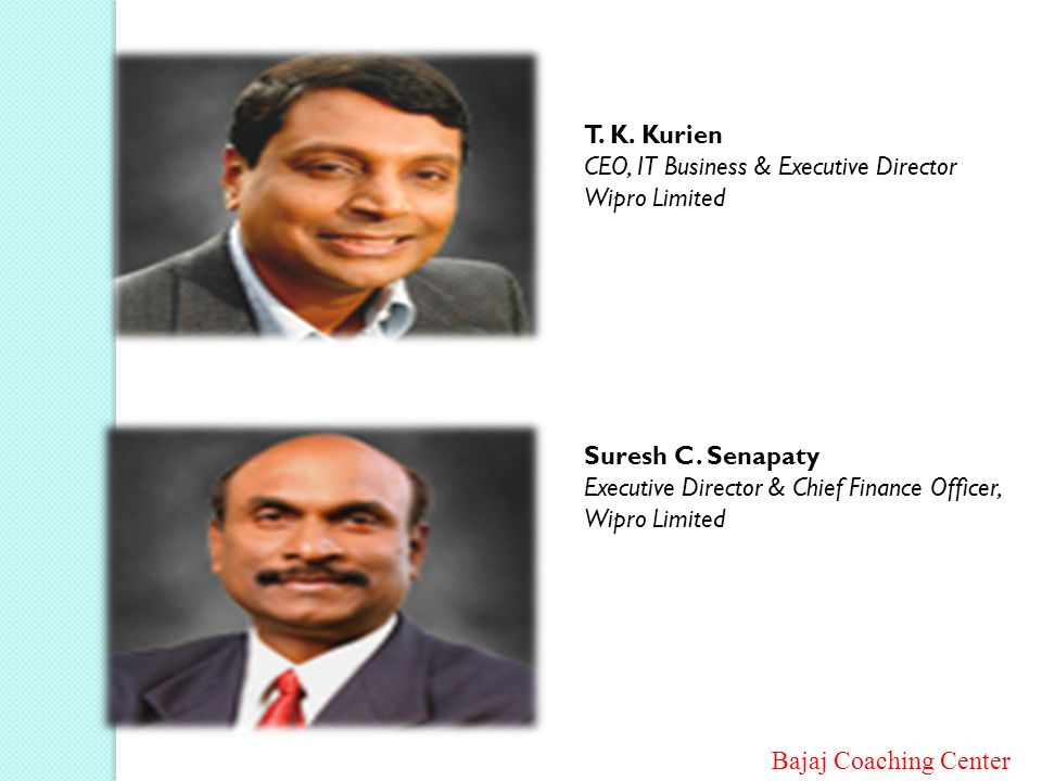 T. K. Kurien CEO, IT Business & Executive Director Wipro Limited