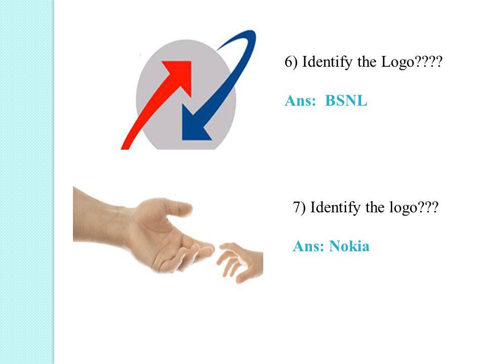 6) Identify the Logo Ans: BSNL 7) Identify the logo Ans: Nokia