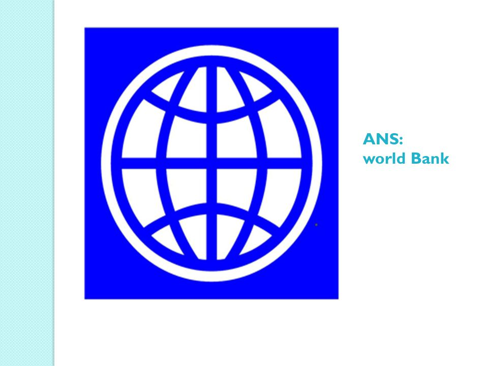 ANS: world Bank