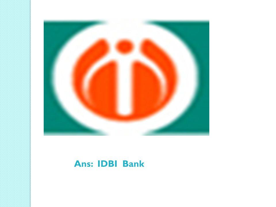 Ans: IDBI Bank