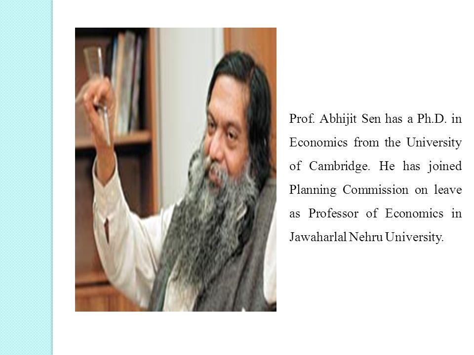 Prof. Abhijit Sen has a Ph. D