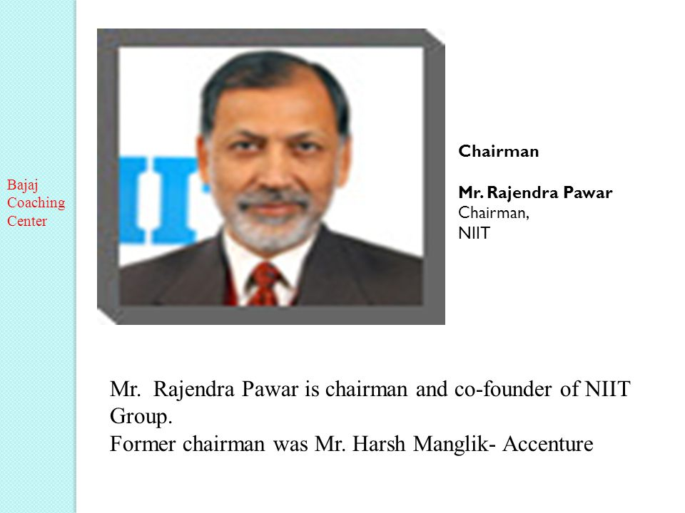 Mr. Rajendra Pawar is chairman and co-founder of NIIT Group.