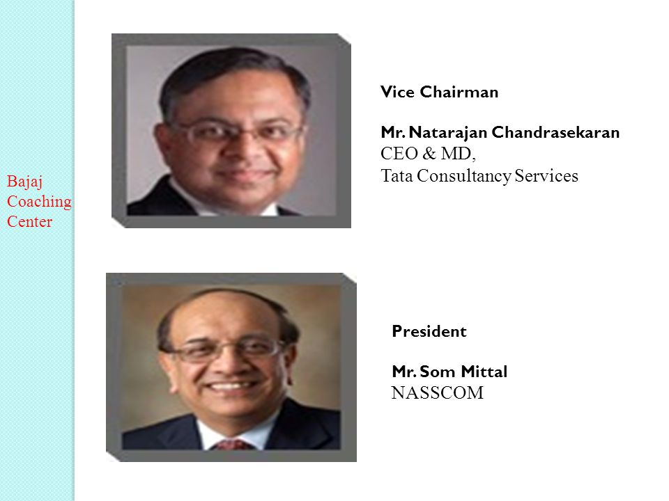 Vice Chairman Mr. Natarajan Chandrasekaran CEO & MD, Tata Consultancy Services