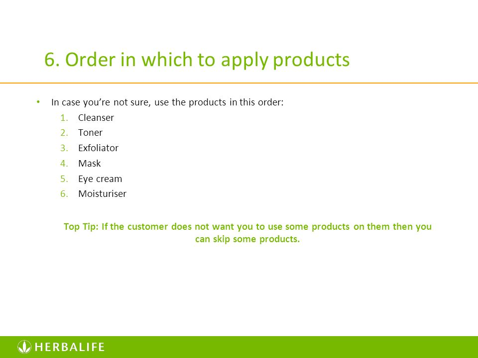 6. Order in which to apply products