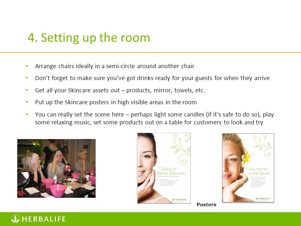 4. Setting up the room Arrange chairs ideally in a semi-circle around another chair.