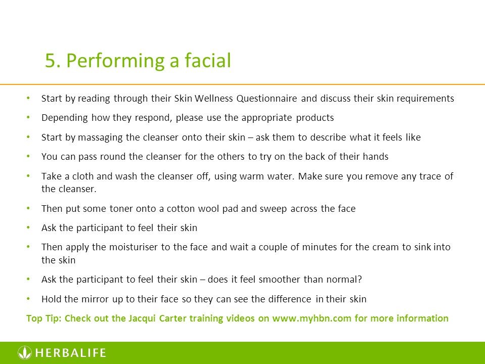 5. Performing a facial Start by reading through their Skin Wellness Questionnaire and discuss their skin requirements.