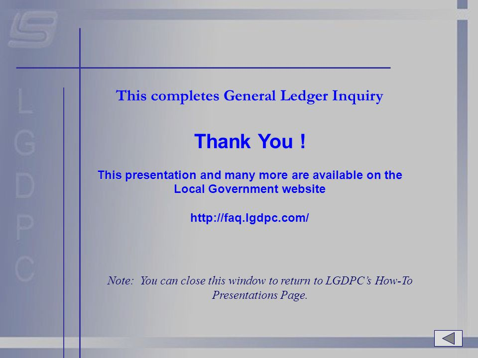This completes General Ledger Inquiry