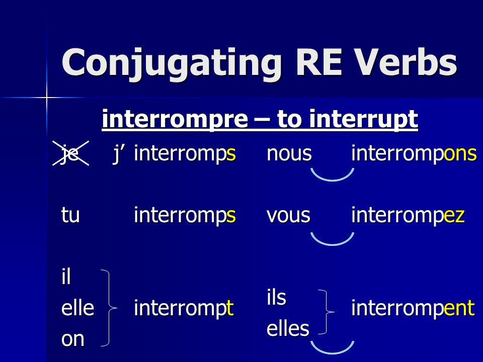 interrompre – to interrupt