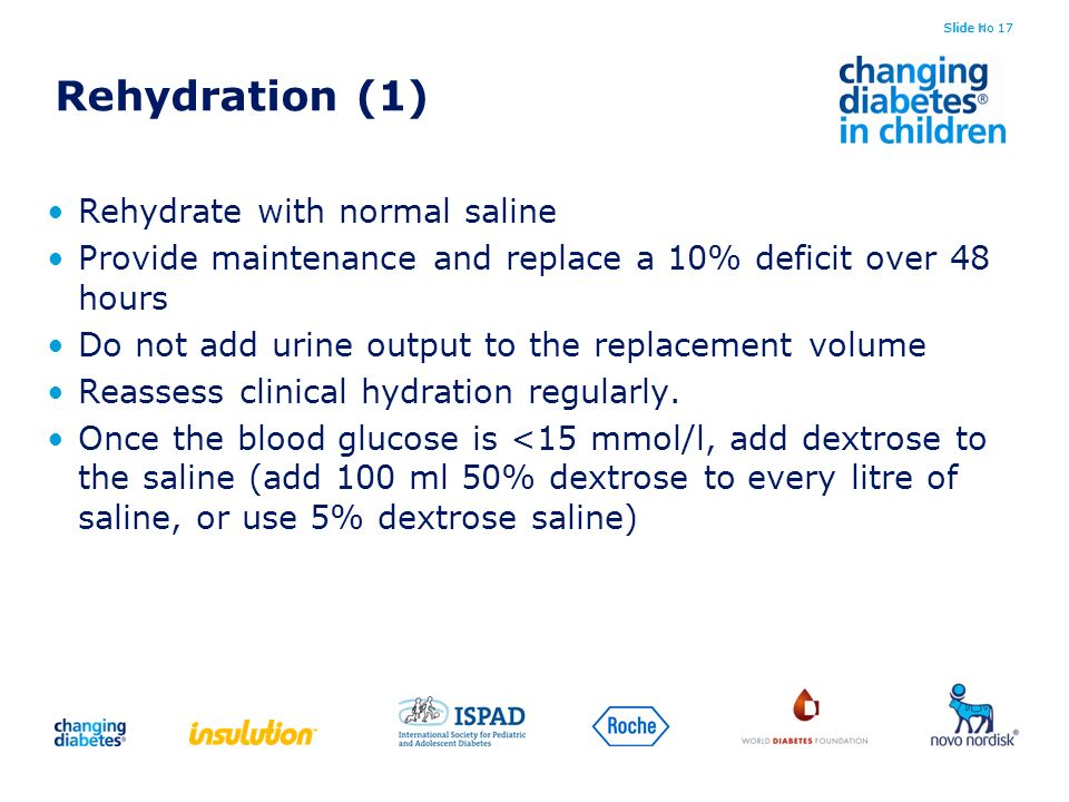 Rehydration (1) Rehydrate with normal saline