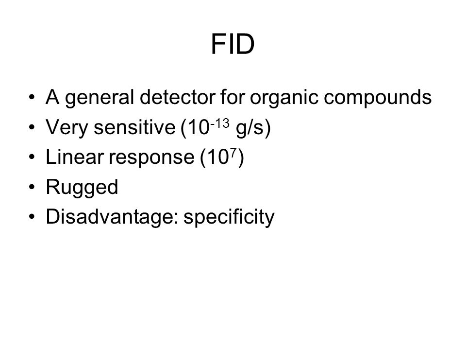 FID A general detector for organic compounds