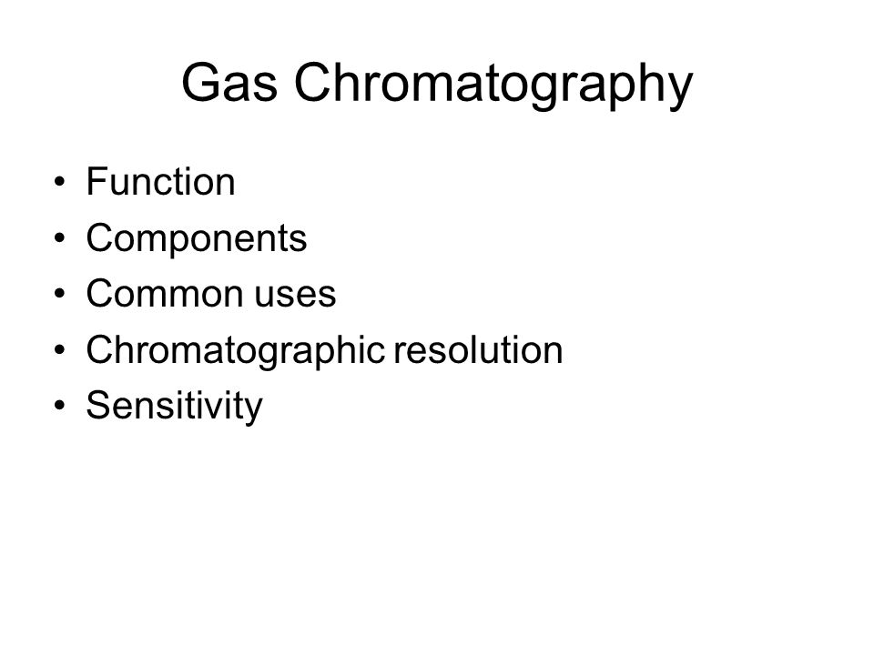Gas Chromatography Function Components Common uses