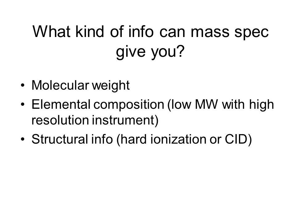 What kind of info can mass spec give you