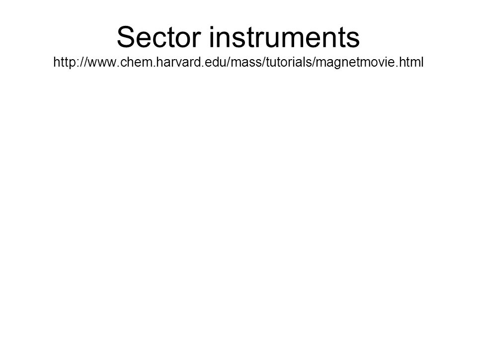 Sector instruments http://www. chem. harvard