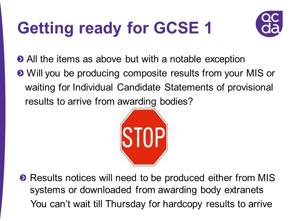 Getting ready for GCSE 1 All the items as above but with a notable exception. Will you be producing composite results from your MIS or.