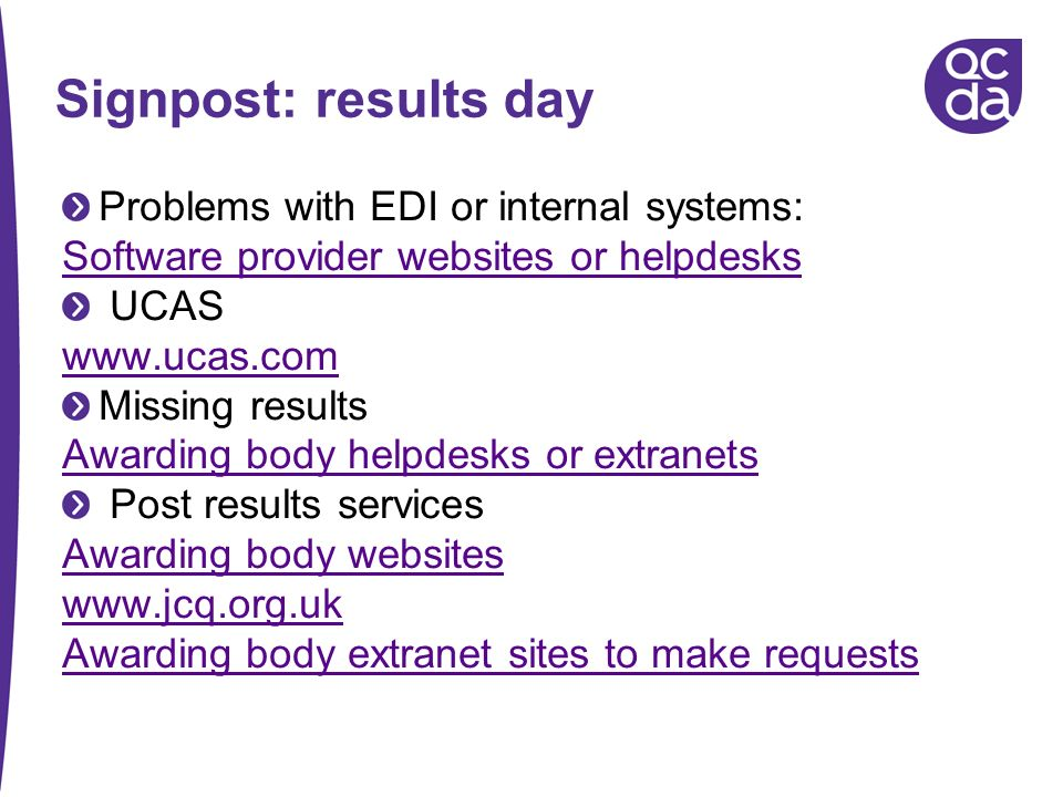 Signpost: results day Problems with EDI or internal systems: