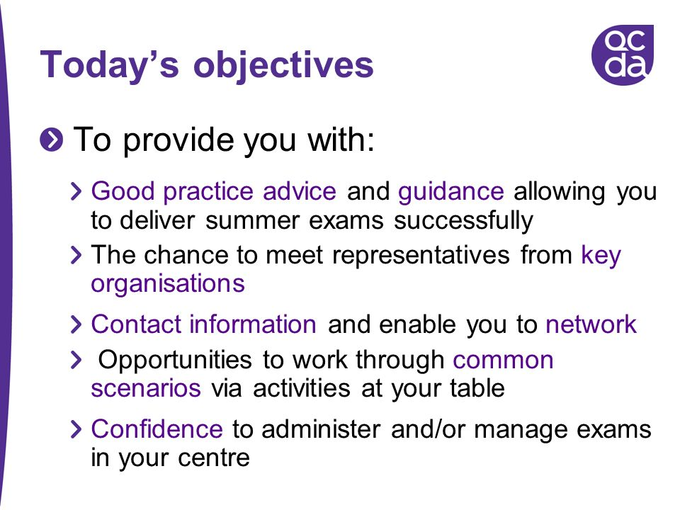 Today's objectives To provide you with: