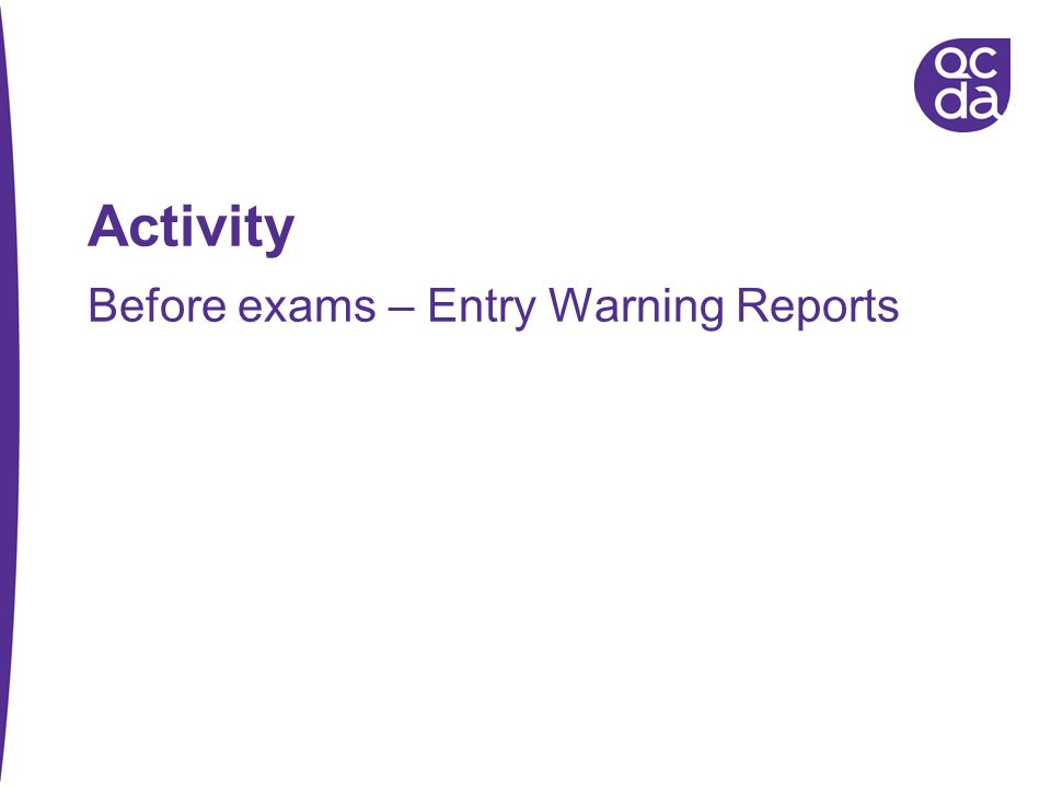 Before exams – Entry Warning Reports