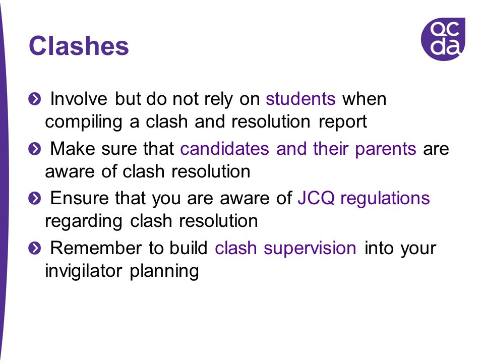 Clashes Involve but do not rely on students when compiling a clash and resolution report.
