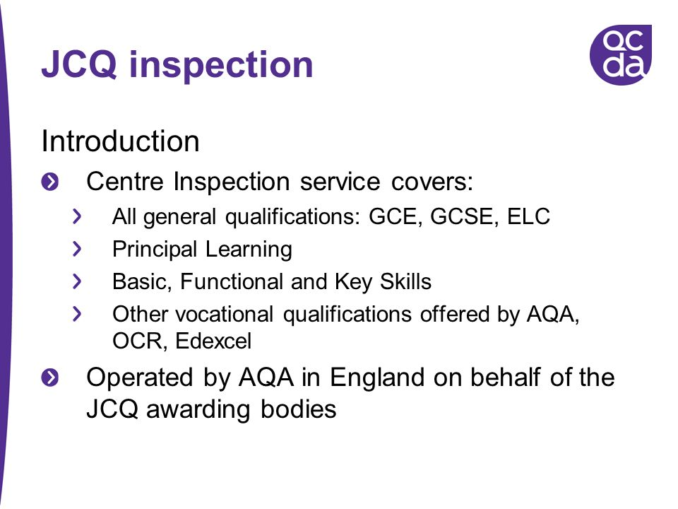 JCQ inspection Introduction Centre Inspection service covers: