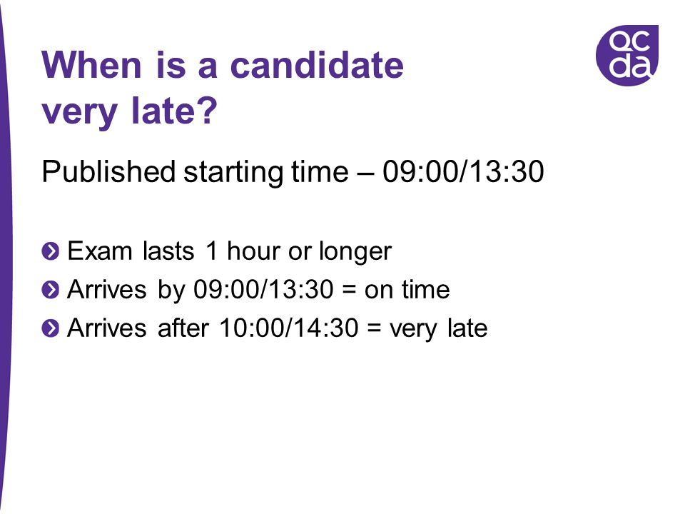 When is a candidate very late