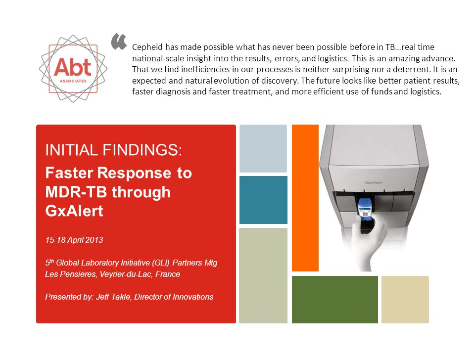 INITIAL FINDINGS: Faster Response to MDR-TB through GxAlert
