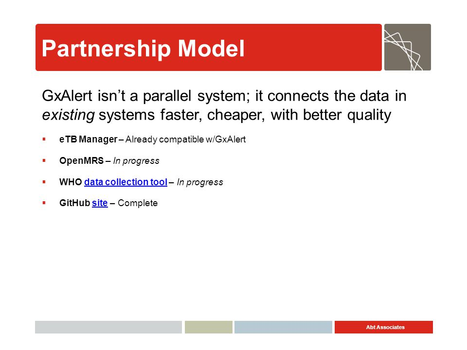 Partnership Model GxAlert isn't a parallel system; it connects the data in existing systems faster, cheaper, with better quality.