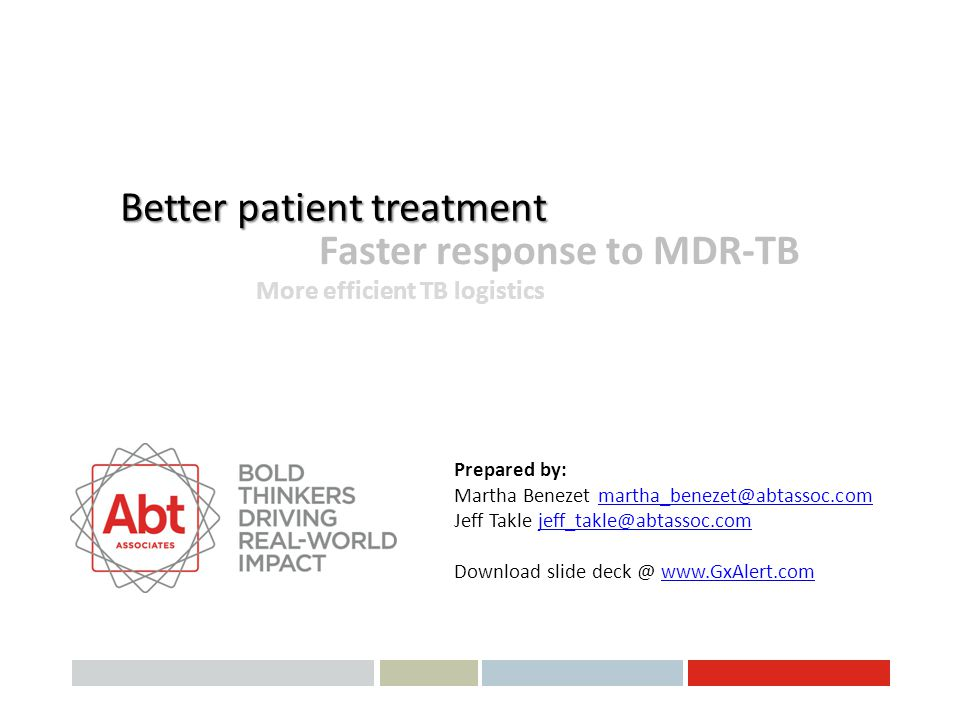 Better patient treatment Faster response to MDR-TB