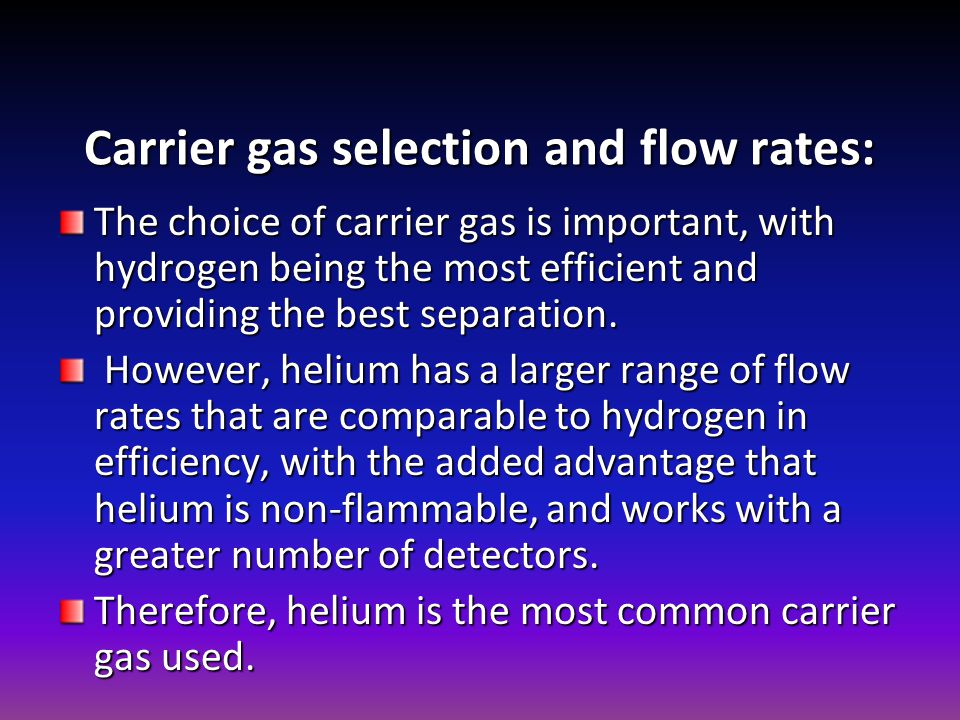 Carrier gas selection and flow rates: