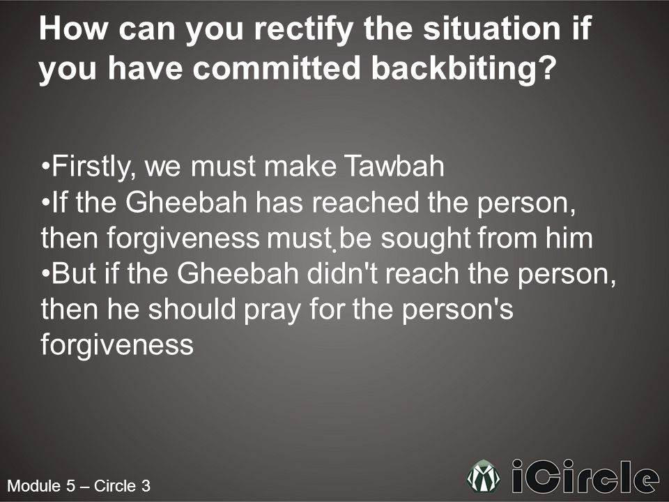 How can you rectify the situation if you have committed backbiting
