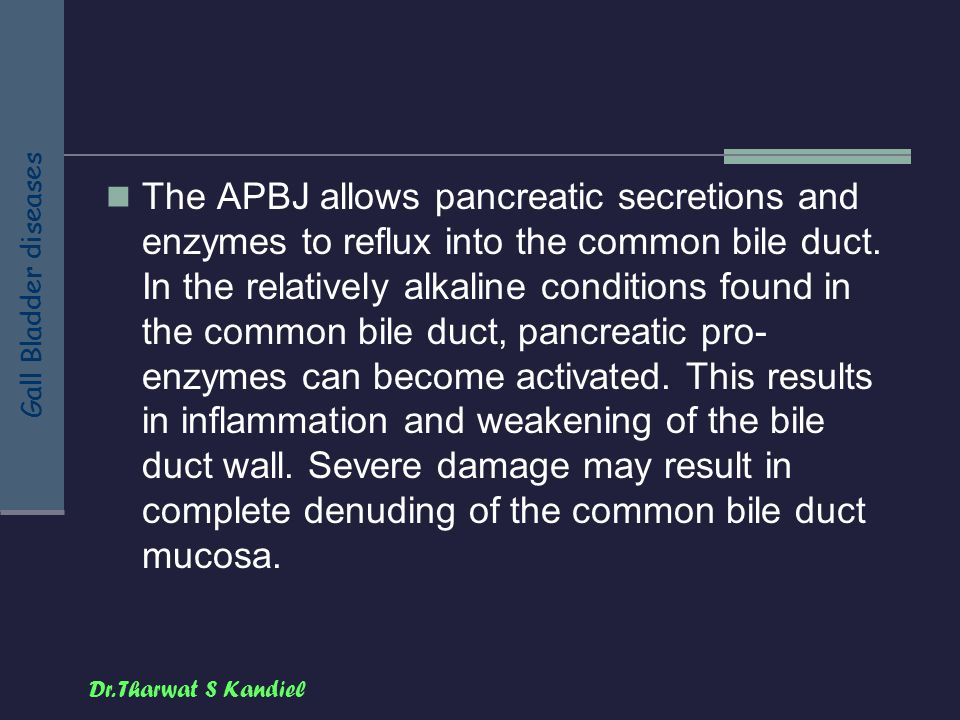 The APBJ allows pancreatic secretions and enzymes to reflux into the common bile duct.