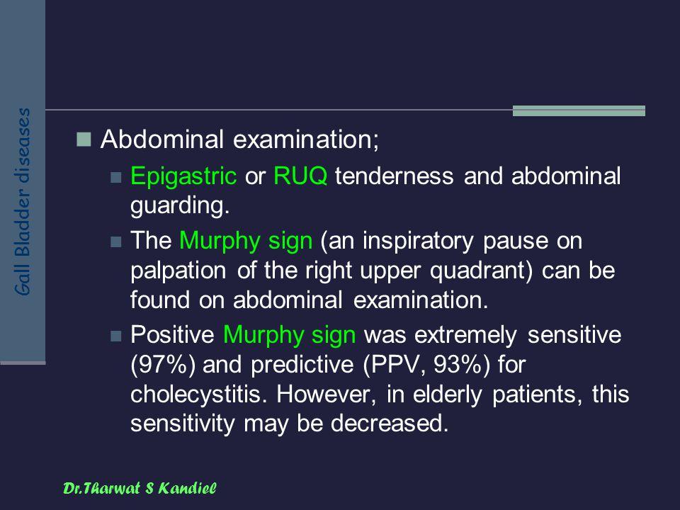 Abdominal examination;