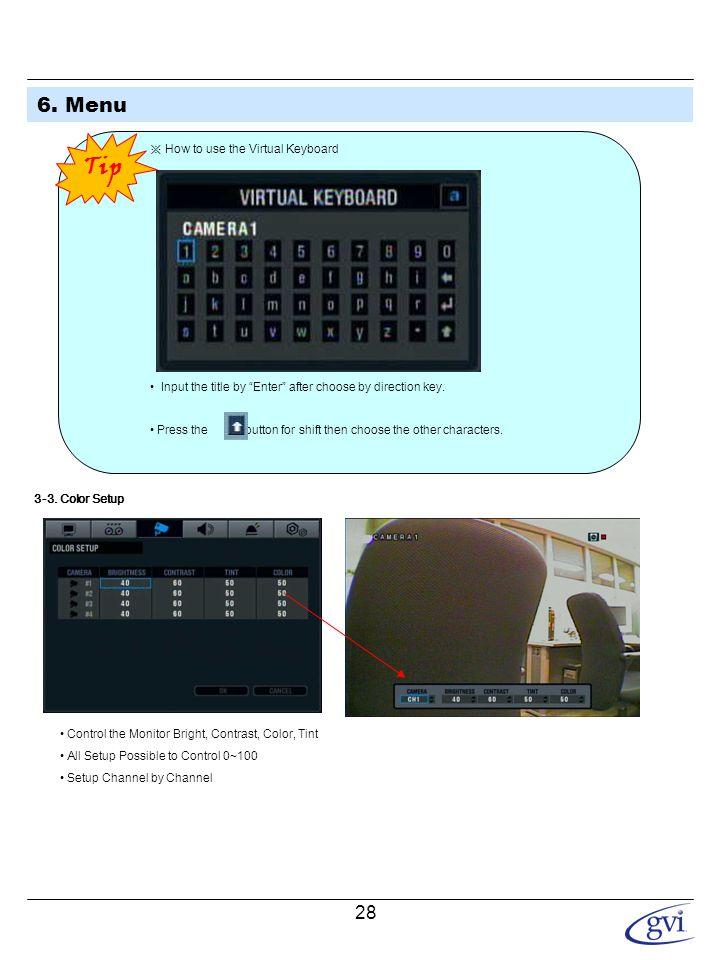 6. Menu 3-4. Motion Sensor. • Choose the Partial Motion Region channel by. channel. • Sensitivity: 1~10.